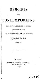 Memoires des contemporains, 3-4: pour server a l'Historie de France et principalement a celle de la République et de l'Empire