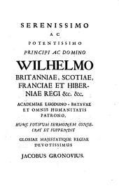 Memoria natalis noni et tricesimi, quem primum in regia purpura vidit celebravitque Britanniarum rex Wilhelmus ...