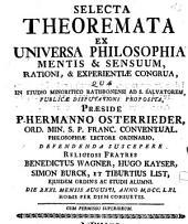 Selecta theoremata ex universa philosophia mentis et sensuum rationi et experientiae congrua