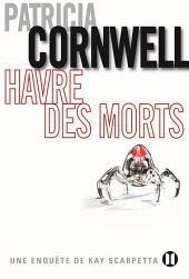 Havre des morts: Une enquête de Kay Scarpetta