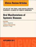 Oral Manifestations of Systemic Diseases, an Issue of Atlas of the Oral and Maxillofacial Surgery Clinics