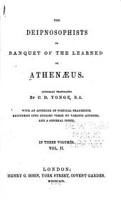 The Deipnosophists; Or, Banquet of the Learned: Volume 2