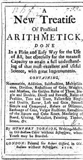 A new treatise of practical Arithmetick, etc