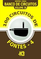 100 Circuitos de Fontes - IV