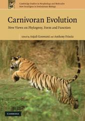 Carnivoran Evolution: New Views on Phylogeny, Form and Function