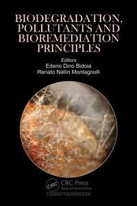 Biodegradation  Pollutants and Bioremediation Principles