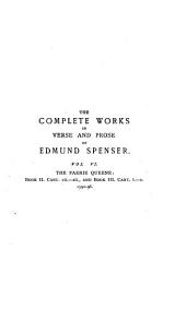 The Complete Works in Verse and Prose of Edmund Spenser: The faerie queene, Bk. II, canto 7-Bk. III, canto 10