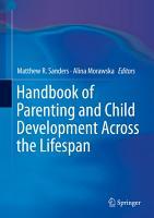 Handbook of Parenting and Child Development Across the Lifespan PDF