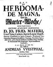 De hebdomade magna, von der Marter-Woche, dissertatio