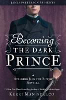 Becoming the Dark Prince  A Stalking Jack the Ripper Novella PDF