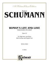 Woman's Life and Love (Frauenliebe und Leben), Opus 42: For High Voice and Piano Accompaniment with German and English Text