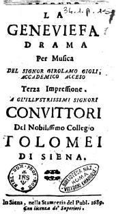 La Geneuiefa drama per musica del signor Girolamo Gigli, accademico acceso