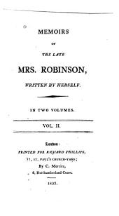 Memoirs of the late Mrs. Robinson: Volume 2