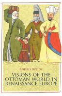 Visions of the Ottoman World in Renaissance Europe PDF