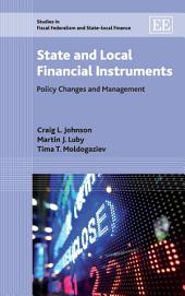 State and Local Financial Instruments: Policy Changes and Management