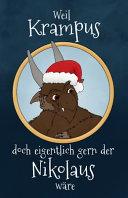 Weil Krampus doch eigentlich gern der Nikolaus w  re   Eine Krampusgeschichte PDF