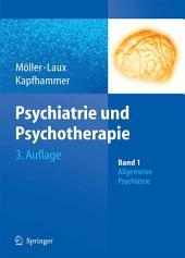 Psychiatrie und Psychotherapie: Band 1: Allgemeine Psychiatrie Band 2: Spezielle Psychiatrie, Ausgabe 3