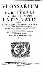 Glossarium Ad Scriptores Mediae Et Infimae Latinitatis: C - D. 1,2