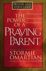 The Power of a Praying Parent Prayer and Study Guide Book
