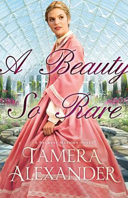 A Beauty So Rare  A Belmont Mansion Novel Book  2