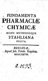 Fundamenta pharmaciæ chymicæ manu methodoque Stahliana posita. [Edited by J. S. Carl.]