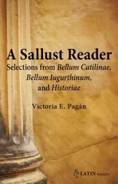 A Sallust Reader: Selections from Bellum Catilinae, Bellum Iugurthinum, and Historiae