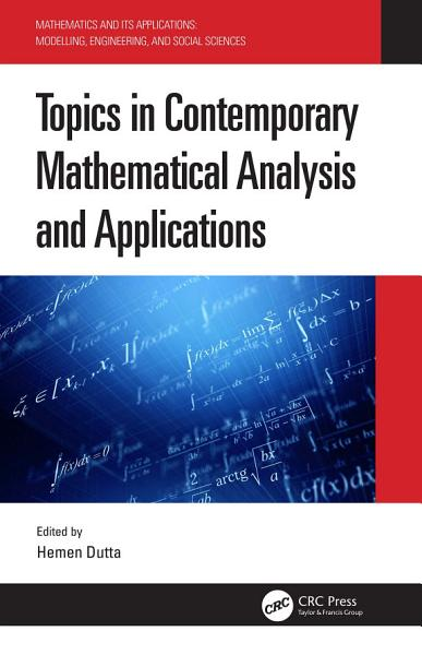Topics in Contemporary Mathematical Analysis and Applications Pdf Book