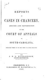 Reports of Cases in Chancery, Argued and Determined in the Court of Appeals of South-Carolina: From May Term 1831 to May Term 1832, Both Inclusive. 1831/1832