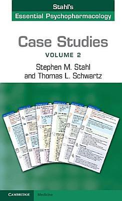 Stahl s Essential Psychopharmacology  Case Studies