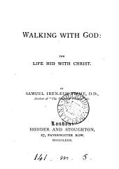 Walking with God: The Life Hid with Christ
