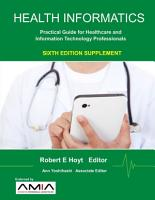 Health Informatics Sixth Edition Supplement  Practical Guide for Healthcare and Information Technology Professionals PDF