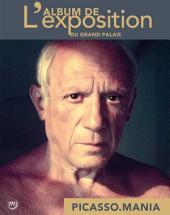 Picasso.mania: L'album de l'exposition
