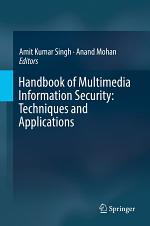 Handbook of Multimedia Information Security: Techniques and Applications
