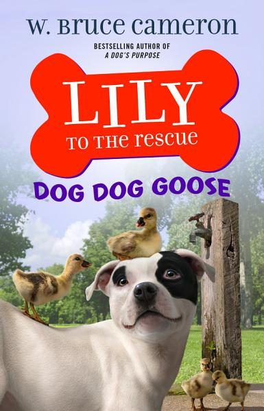 Download Lily to the Rescue  Dog Dog Goose Book