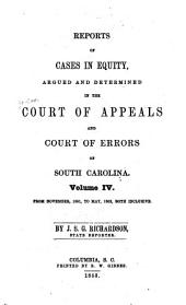Reports of Cases in Equity: Argued and Determined in the Court of Appeals and Court of Errors of South Carolina ... : December, 1844, to [May, 1846; November, 1850, to May, 1868] ...