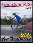 Mountain Bike Book For Beginners Kids