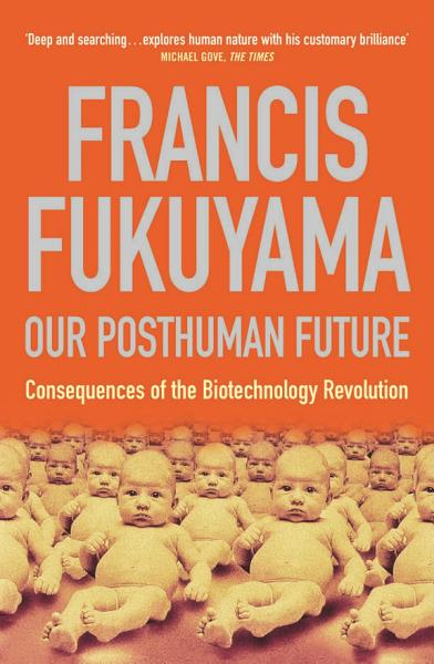 Download Our Posthuman Future Book