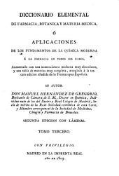 Diccionario elemental de farmacia, botánica y materia médica: ó, Aplicaciones de los fundamentos de la química moderna á la farmacia en todos sus ramos ...