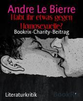 Habt ihr etwas gegen Homosexuelle?: Bookrix-Charity-Beitrag