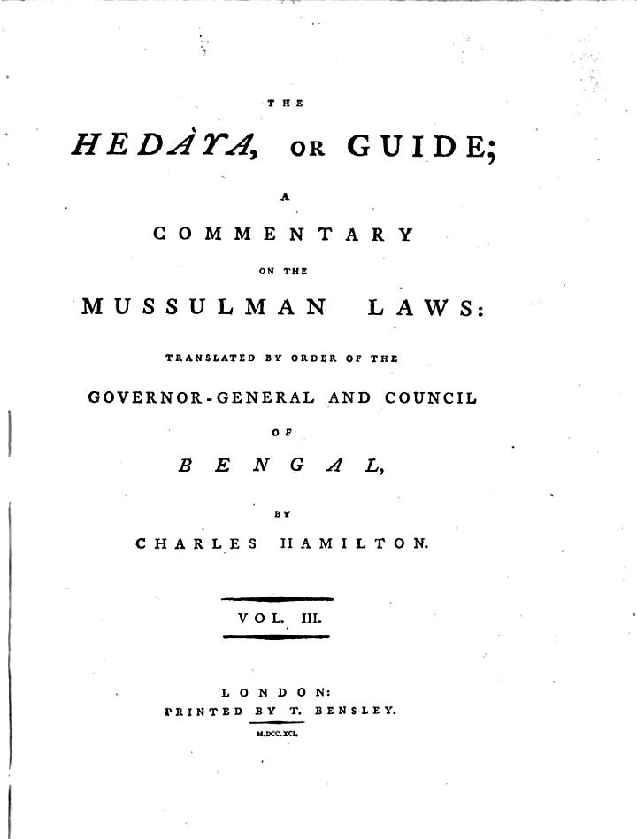The Hedàya, Or Guide; a Commentary on the Mussulman Laws: