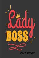 Lady Boss 2019 Diary: 2019 Daily Planner for Girls & Women - Girl Boss Diary a Day to a Page