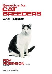Genetics for Cat Breeders: International Series in Pure and Applied Biology, Edition 2