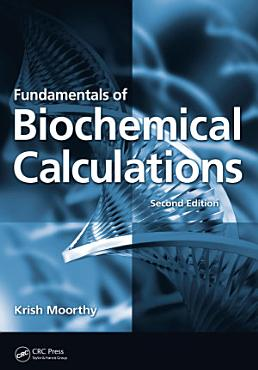 Fundamentals of Biochemical Calculations PDF