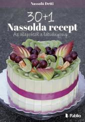 30+1 Nassolda recept: Az alapoktól a látványosig