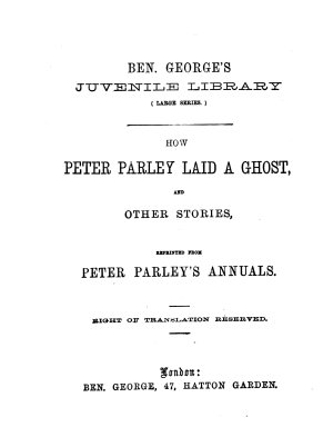How Peter Parley laid a ghost  and other stories  repr  from Peter Parley s annuals