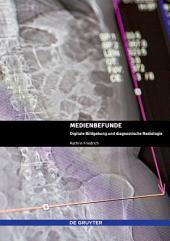 Medienbefunde: Digitale Bildgebung und diagnostische Radiologie