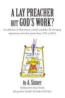 A LAY PREACHER BUT GOD'S WORK?