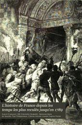 L' histoire de France depuis les temps les plus reculés jusqu'en 1789
