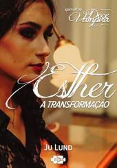 Esther: A Transformação