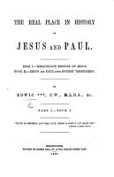 The Real Place in History of Jesus and Paul     By Edwic      Etc PDF
